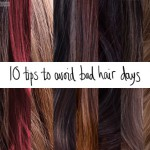 10 tips to avoid bad hair days