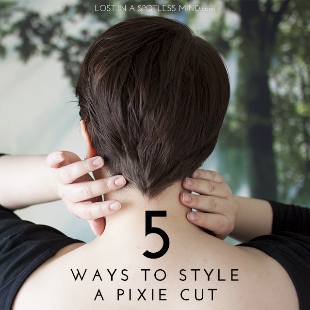 Five ways to style a pixie cut | from lostinaspotlessmind.com