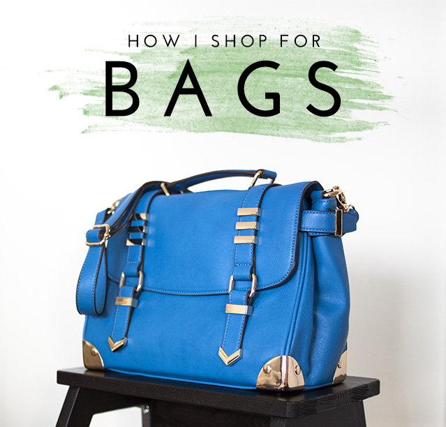 How I shop for bags | from lostinaspotlessmind.com